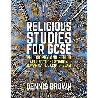 Religious Studies for GCSE - Philosophy and Ethics Applied to Christi