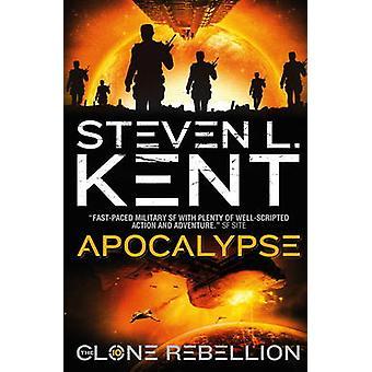 The Clone Apocalypse - Book 10 - The Clone Rebellion by Steven L. Kent