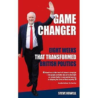 GAME CHANGER Eight Weeks That Transformed British Politics - Inside Co