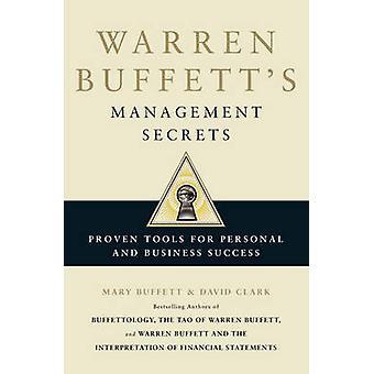 Secretos de Warren Buffett gestión - probadas herramientas para Personal y Bu