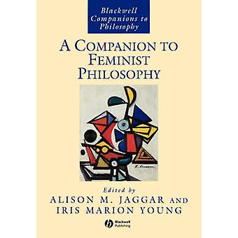 A Companion to Feminist Philosophy by Alison M. Jagger - Iris Marion