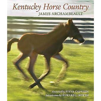 Kentucky Horse Country - Images du Bluegrass par James Archambeault