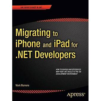 Migrating to iPhone and iPad for .NET Developers by Mark Mamone - 978