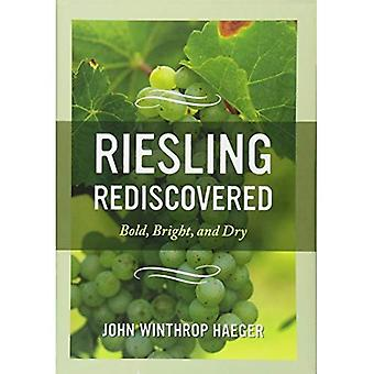 Riesling Rediscovered: Bold, Bright, and Dry