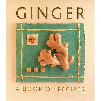 Ingefära: En bok med recept