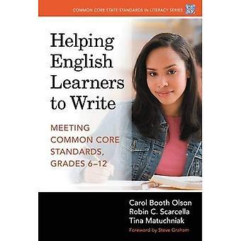 Aider les apprenants en anglais à écrire: rencontre les normes de base communes, niveaux 6-12