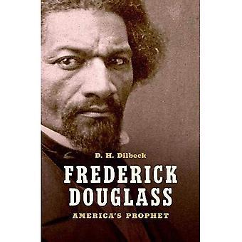Frederick Douglass: America's�Prophet