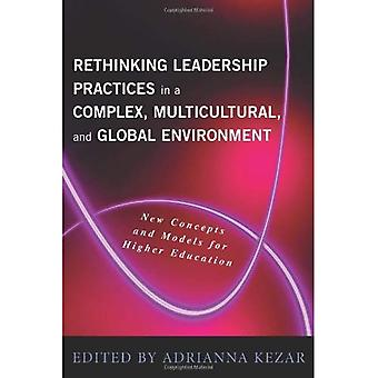Rethinking Leadership in a Complex, Multicultural, and Global Environment: New Concepts and Models for Higher Education