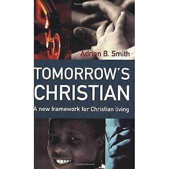 Morgen de christelijke: een nieuw kader voor het christelijke leven