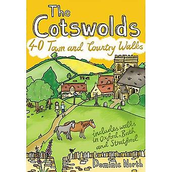 The Cotswolds: 40 Town and Country Walks