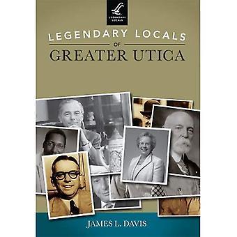 Legendary Locals of Greater� Utica (Legendary Locals)