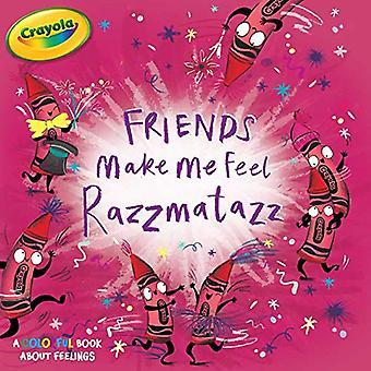 Amis Me font sentir Razzmatazz (Crayola)