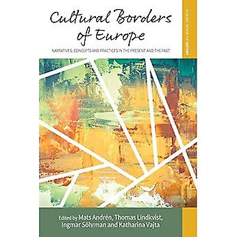 Cultural Borders of Europe:� Narratives, Concepts and Practices in the Present and the Past (Making Sense� of History)