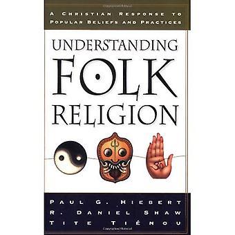 Volksreligion Verständnis: Eine christliche Antwort auf Volksglauben und Praktiken