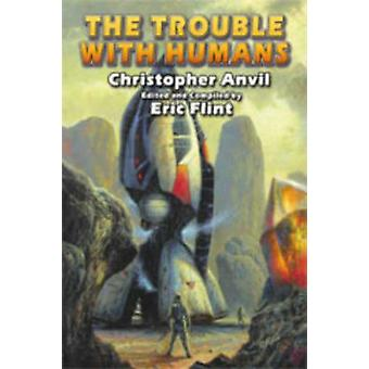 The Trouble with Humans by Christopher Anvil - 9781416521426 Book