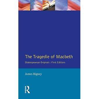 The Tragedie of Macbeth  The Folio of 1623 by Rigney & James