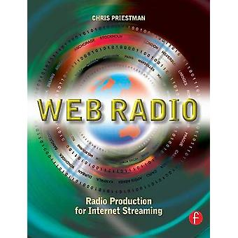 Web Radio Radio Production for Internet Streaming by Priestman & Chris