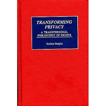 Transformierende Privatsphäre A transpersonale Philosophie Rechte durch Scoglio & Stefano