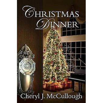 Christmas Dinner by McCullough & Cheryl J.