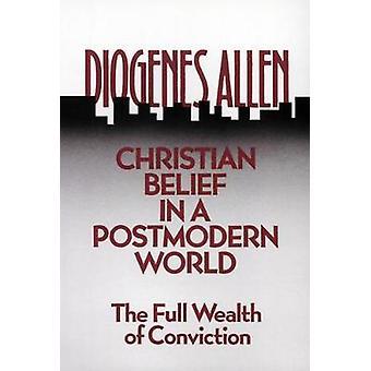 Croyance chrétienne dans un monde Postmodern par Allen & Diogène