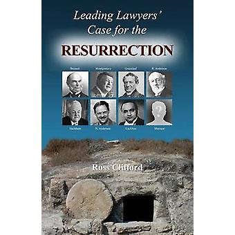 Leading Lawyers Case For The Resurrection by Clifford & Ross