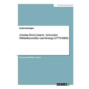 AntoineHenri Jomini Schweizer Militrtheoretiker Und Stratege 17791869 von Erminger & Stefan