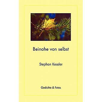 Beinahe von selbst by Kessler & Stephan