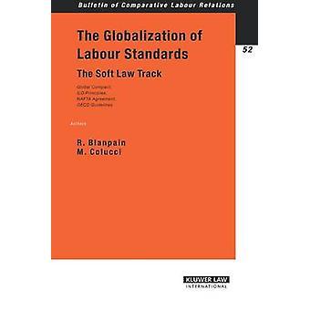 De mondialisering van de arbeidsnormen de Soft Law-Track door Blanpain