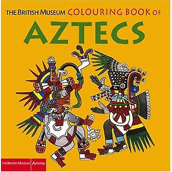 The British Museum Colouring Book of Aztecs (British Museum Colouring Books)