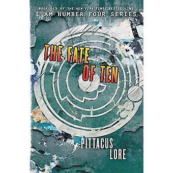 The Fate of Ten by Pittacus Lore - 9780062194763 Book