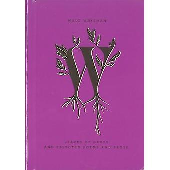 Leaves of Grass and Selected Poems and Prose by Walter Whitman - Jess