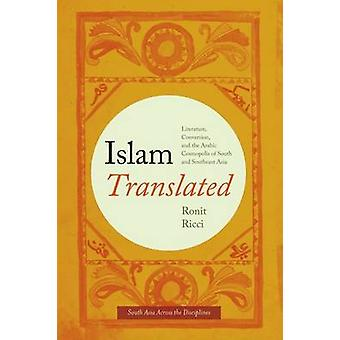 Islam Translated - Literature - Conversion - and the Arabic Cosmopolis