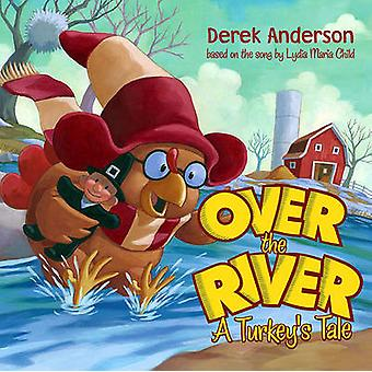 Over the River - A Turkey's Tale by Derek Anderson - Public Domain - 9