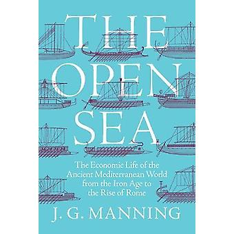 The Open Sea - The Economic Life of the Ancient Mediterranean World fr