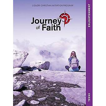 Journey of Faith for Teens - Enlightenment by Redemptorist Pastoral P