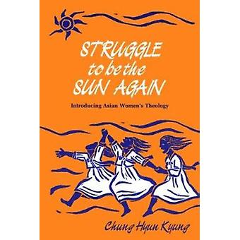 Struggle to be Sun Again by H.K. Chung - 9780883446843 Book