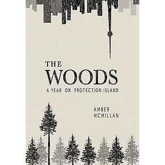 The Woods - A Year on Protection Island by Amber McMillan - 9780889713