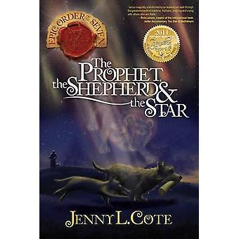The Prophet - the Shepherd & the Star by Jenny L Cote - 9780899577906