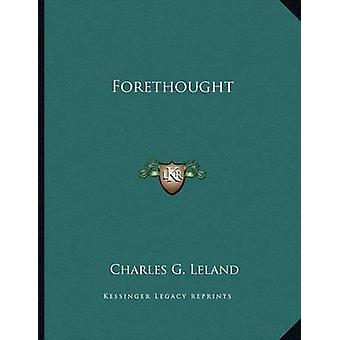 Forethought by Charles G Leland - 9781163038437 Book
