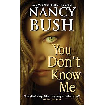 You Don't Know Me by Nancy Bush - 9781420138610 Book