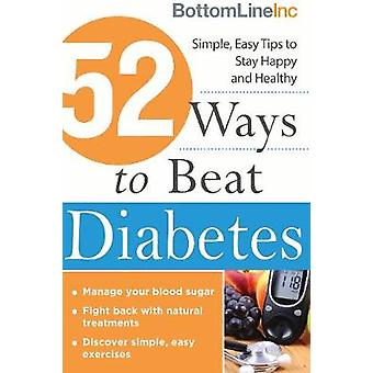 52 Ways to Beat Diabetes - Simple - Easy Tips to Stay Happy and Health