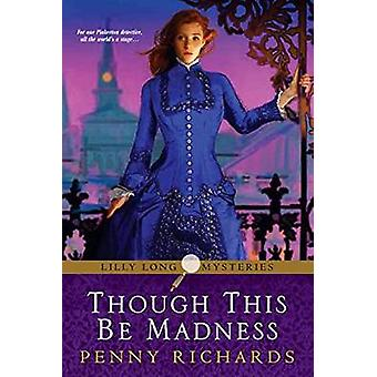 Though This be Madness by P. Richards - 9781496706041 Book