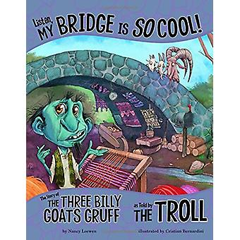 Listen - My Bridge Is So Cool! - The Story of the Three Billy Goats Gr