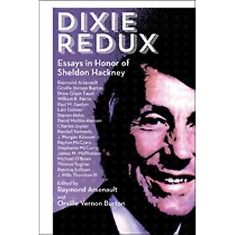 Dixie Redux - Essays in Honor of Sheldon Hackney by Raymond Arsenault