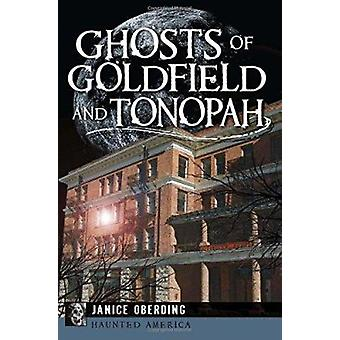 Ghosts of Goldfield and Tonopah by Janice Oberding - 9781626199453 Bo