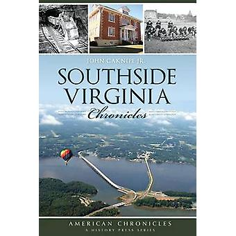 Southside Virginia Chronicles by John Caknipe - 9781626195035 Book