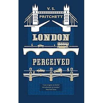 London Perceived by V. S. Pritchett - 9781907970894 Book