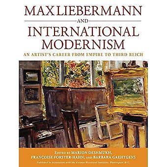 Max Liebermann et modernisme International: carrière d'artiste de l'Empire au troisième Reich