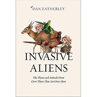 Aliens envahissants: Le Plantsa et les animaux de là-bas qui sont par ici