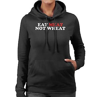 Carnivore Eat Meat Not Wheat Women's Hooded Sweatshirt